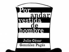 """Carátula de la segunda edición del libro """"Por andar vestida de hombre"""""""