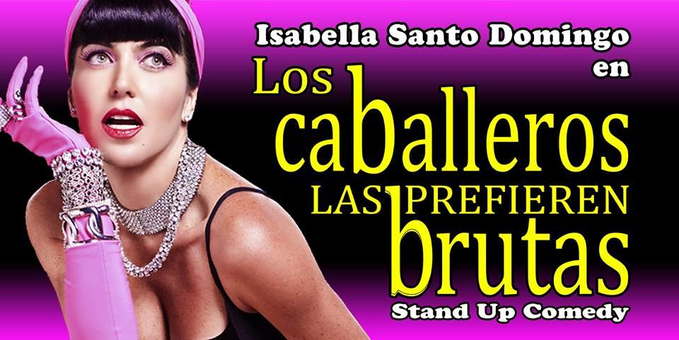 Isabella Santodomingo, Los caballeros las prefieren brutas